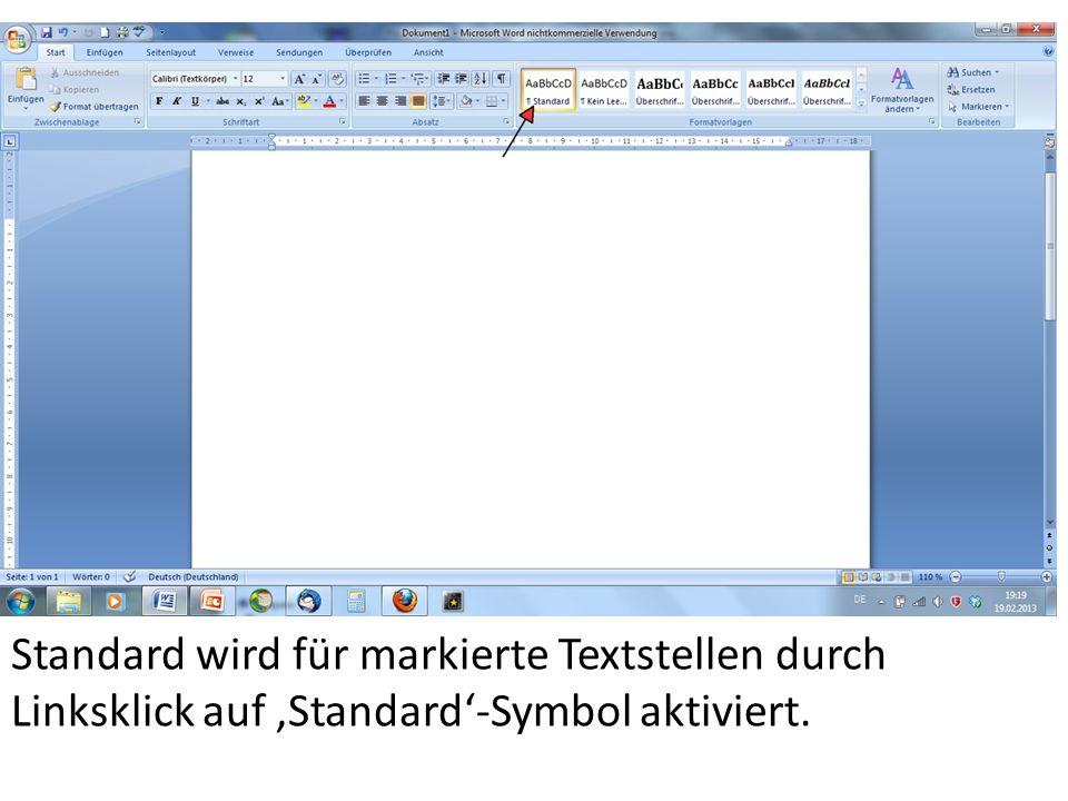Standard wird für markierte Textstellen durch Linksklick auf Standard-Symbol aktiviert.