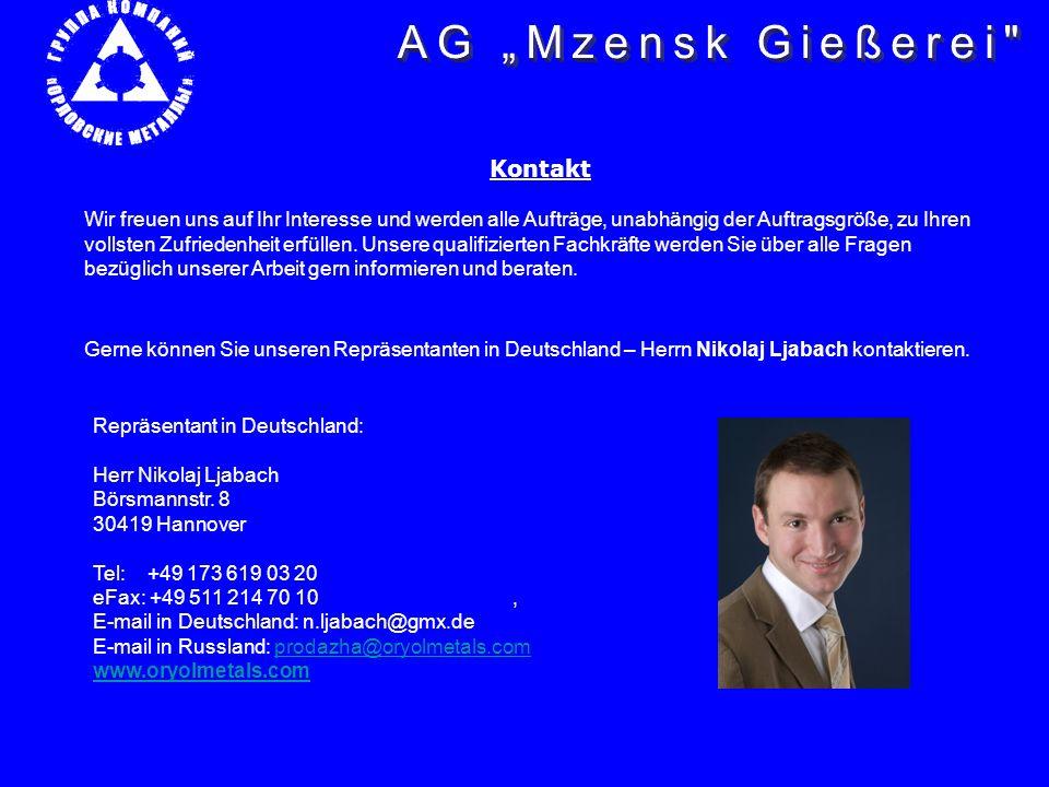 Repräsentant in Deutschland: Herr Nikolaj Ljabach Börsmannstr. 8 30419 Hannover Tel: +49 173 619 03 20 eFax: +49 511 214 70 10, E-mail in Deutschland: