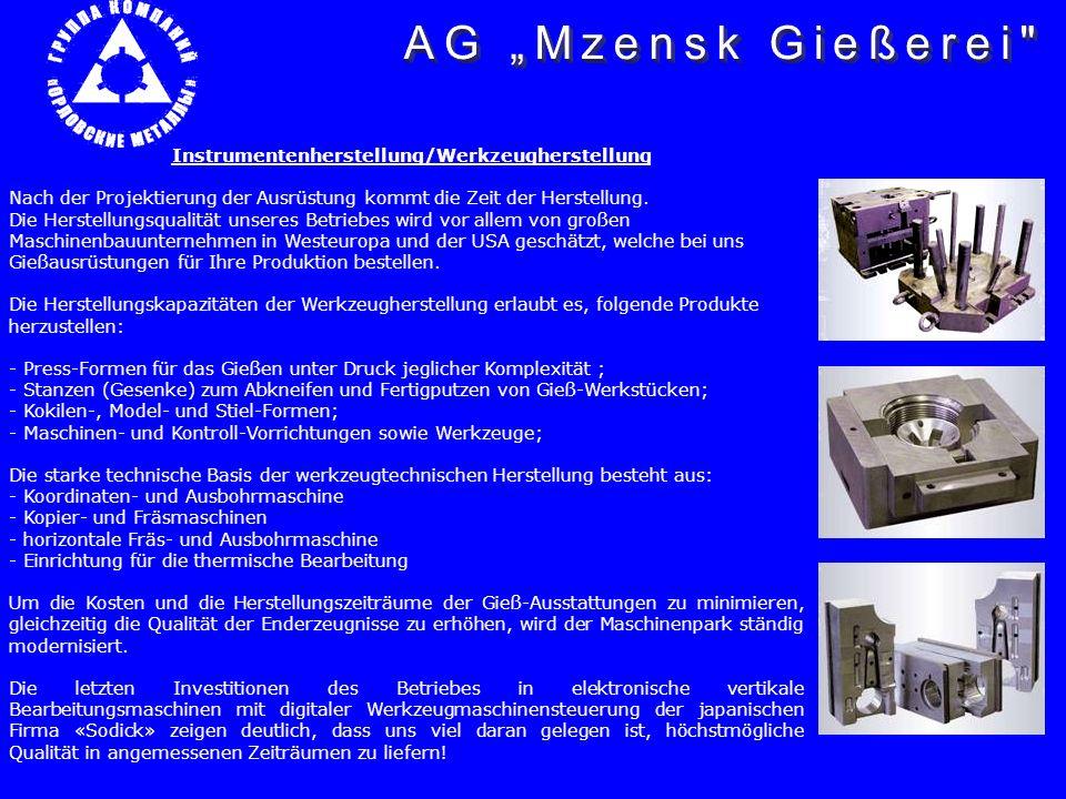 Gießen aus Buntmetallen Die Herstellung der Gussstücke aus Farbmetallen gestattet die Produktion von Aluminium-, Messing- und Zink-Gusslegierungen der verschiedensten Marken.