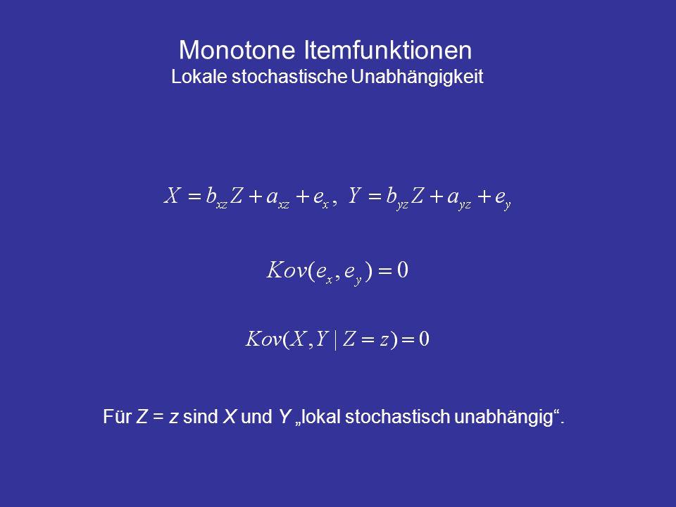Monotone Itemfunktionen Lokale stochastische Unabhängigkeit Für Z = z sind X und Y lokal stochastisch unabhängig.