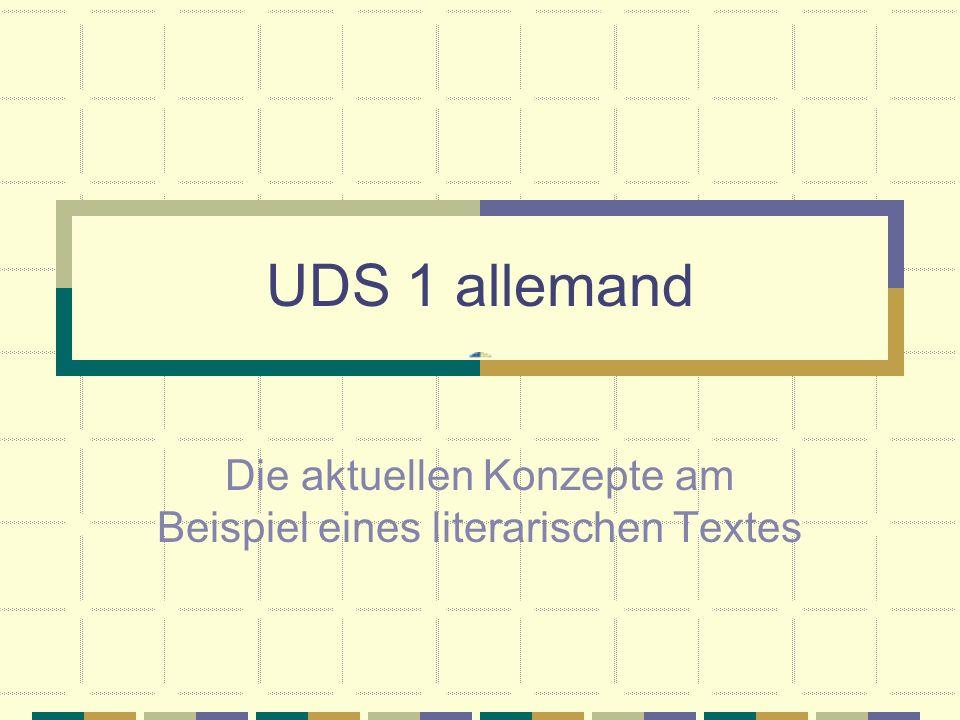 UDS 1 allemand Die aktuellen Konzepte am Beispiel eines literarischen Textes