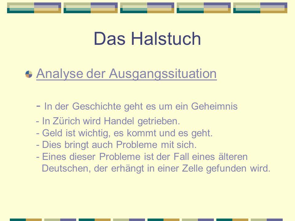 Das Halstuch Analyse der Ausgangssituation - In der Geschichte geht es um ein Geheimnis - In Zürich wird Handel getrieben.