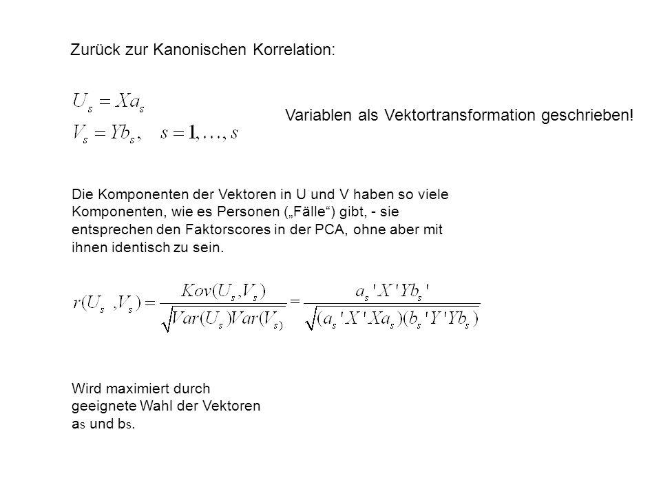 Die Komponenten der Vektoren in U und V haben so viele Komponenten, wie es Personen (Fälle) gibt, - sie entsprechen den Faktorscores in der PCA, ohne