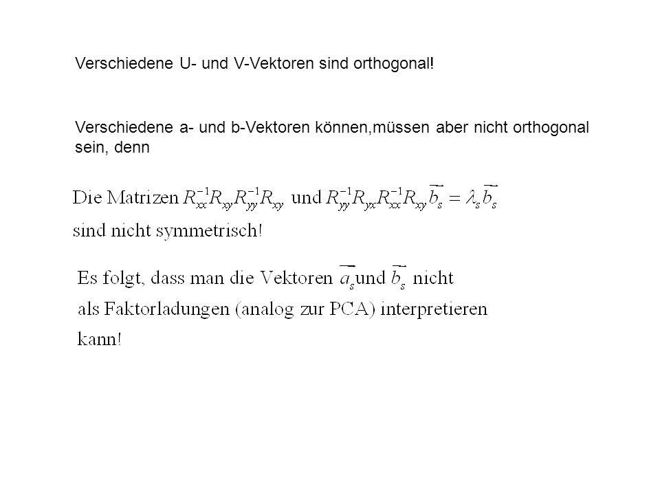 Verschiedene U- und V-Vektoren sind orthogonal! Verschiedene a- und b-Vektoren können,müssen aber nicht orthogonal sein, denn