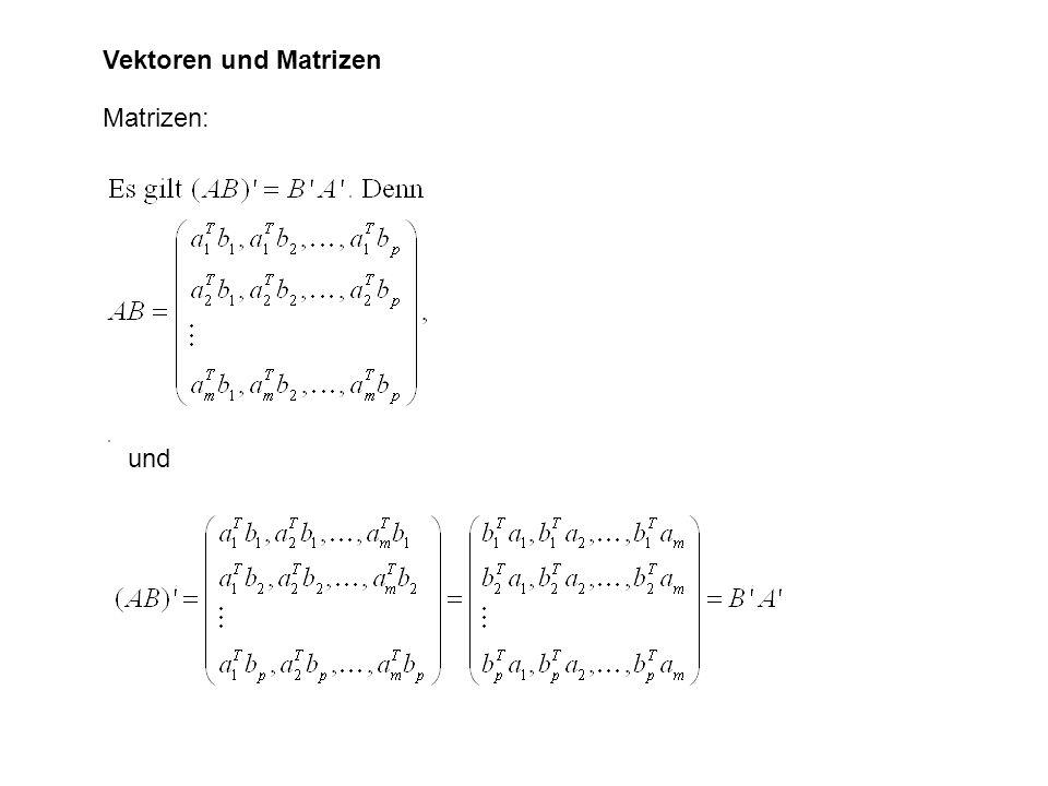 Vektoren und Matrizen Matrizen: und