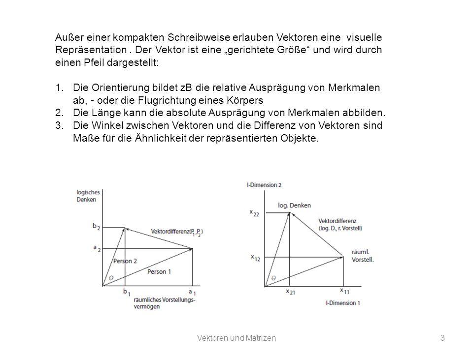 Vektoren und Matrizen4 Vektoren: Vektorschreibweise: