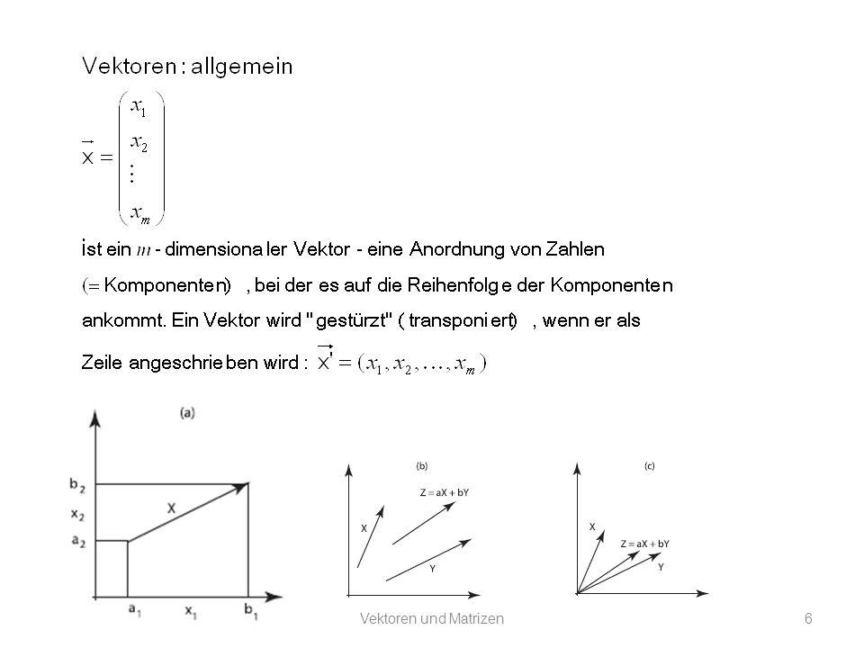 Eigenvektoren und Eigenwerte Vektoren und Matrizen27 Vektoren und Matrizen