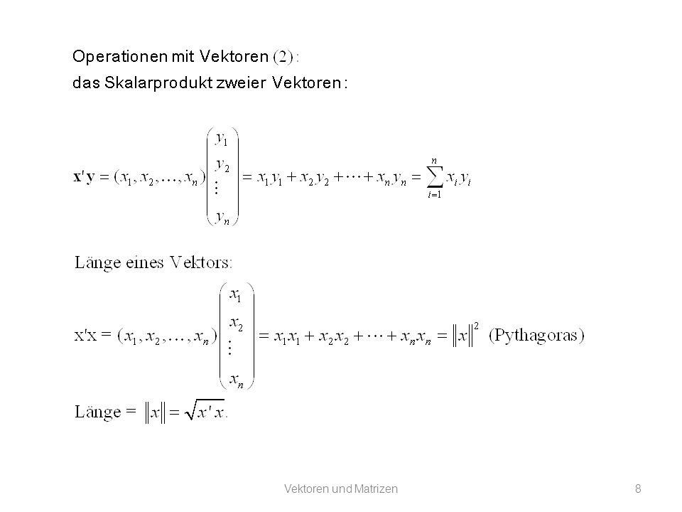Vektoren und Matrizen Eigenvektoren symmetrischer Matrizen und Ellipsoide Vektoren und Matrizen29