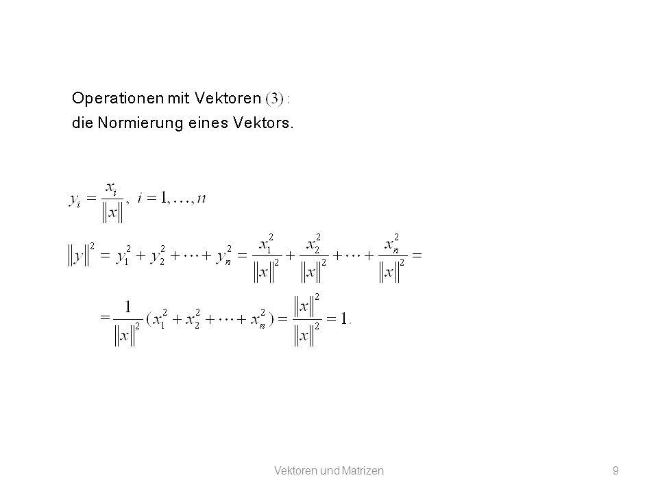 Vektoren und Matrizen Matrizen: und Vektoren und Matrizen20