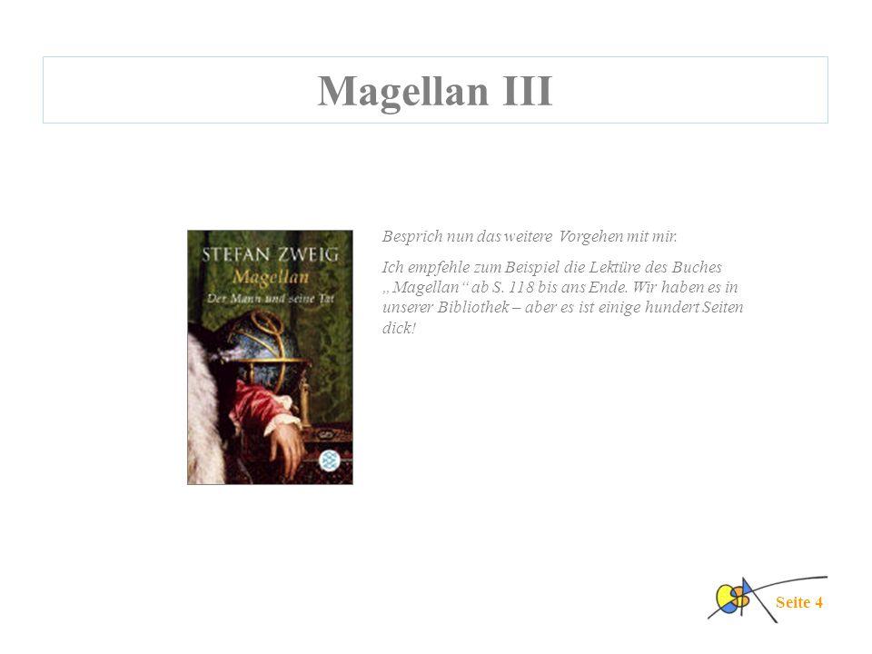Magellan IV Seite 5 Jetzt verfassest du einen ausführlichen Bericht über die erste Weltumsegelung.