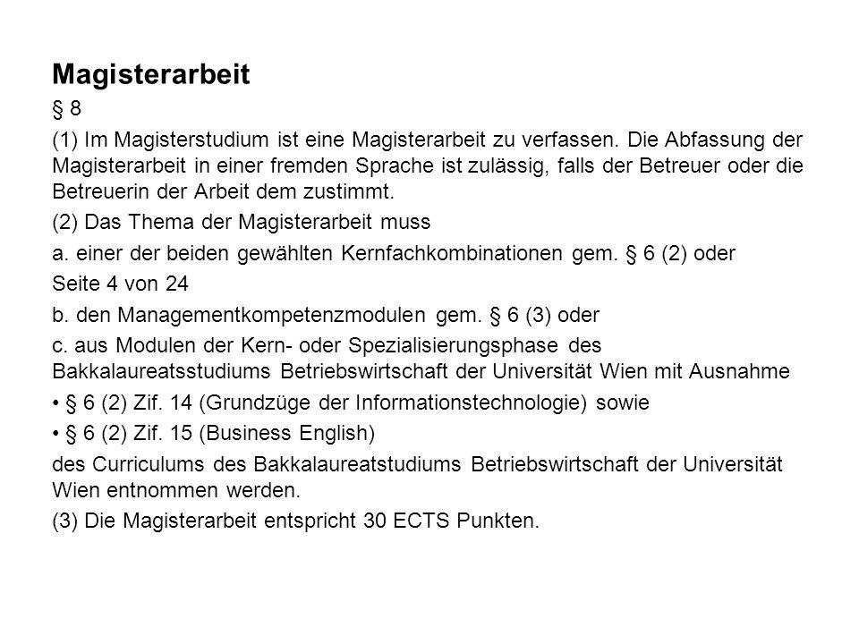 Magisterarbeit § 8 (1) Im Magisterstudium ist eine Magisterarbeit zu verfassen.