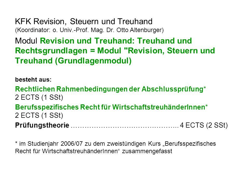 KFK Revision, Steuern und Treuhand (Koordinator: o. Univ.-Prof. Mag. Dr. Otto Altenburger) Modul Revision und Treuhand: Treuhand und Rechtsgrundlagen