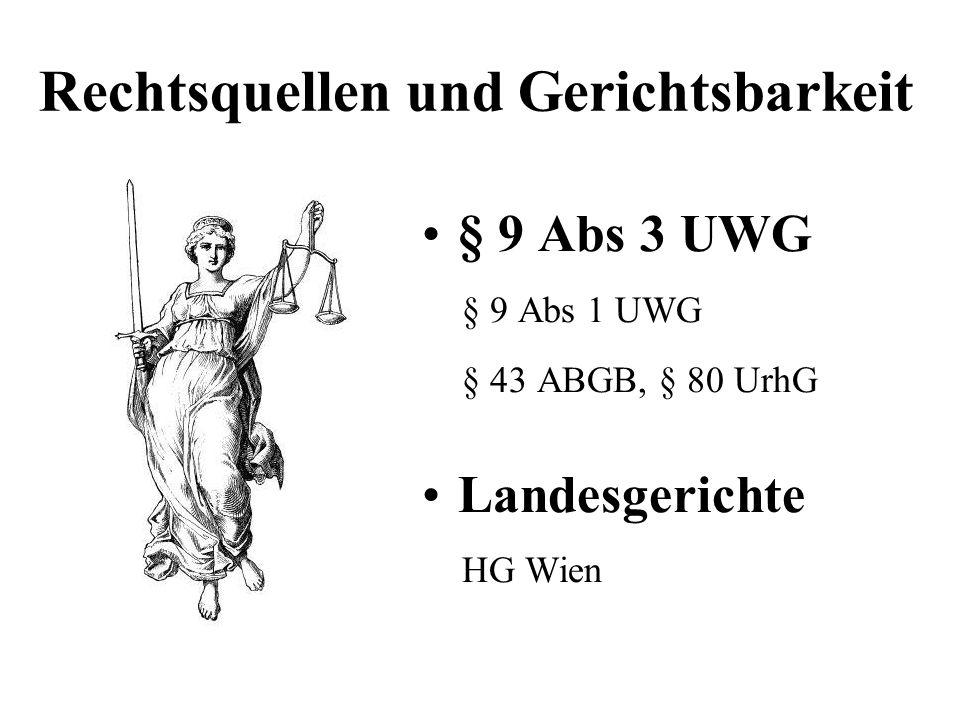 Rechtsquellen und Gerichtsbarkeit § 9 Abs 3 UWG § 9 Abs 1 UWG § 43 ABGB, § 80 UrhG Landesgerichte HG Wien