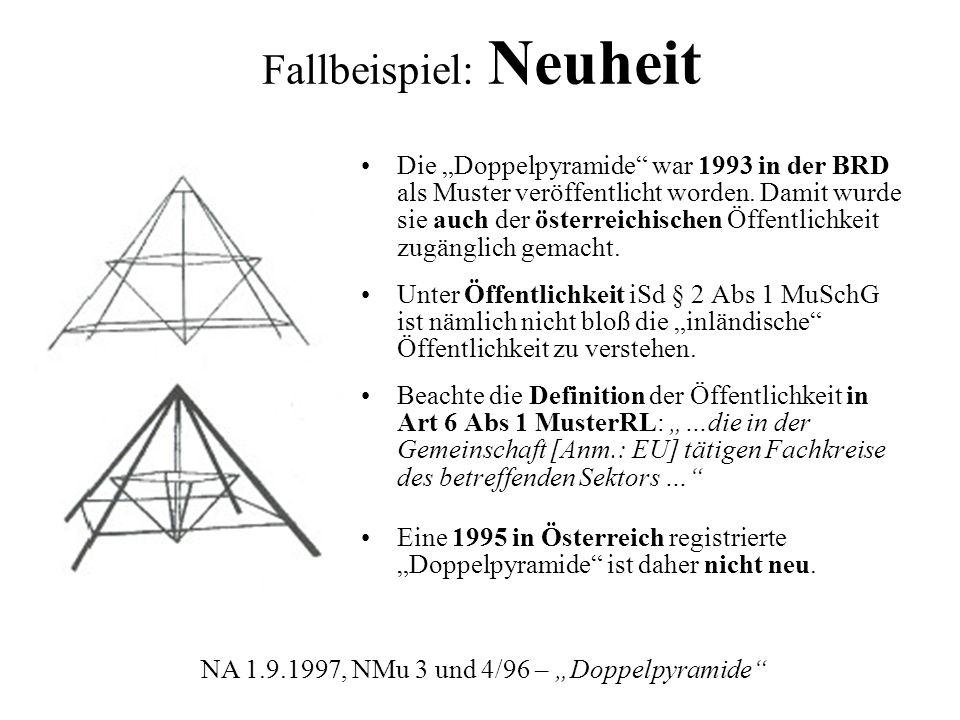 Fallbeispiel: Neuheit Die Doppelpyramide war 1993 in der BRD als Muster veröffentlicht worden. Damit wurde sie auch der österreichischen Öffentlichkei