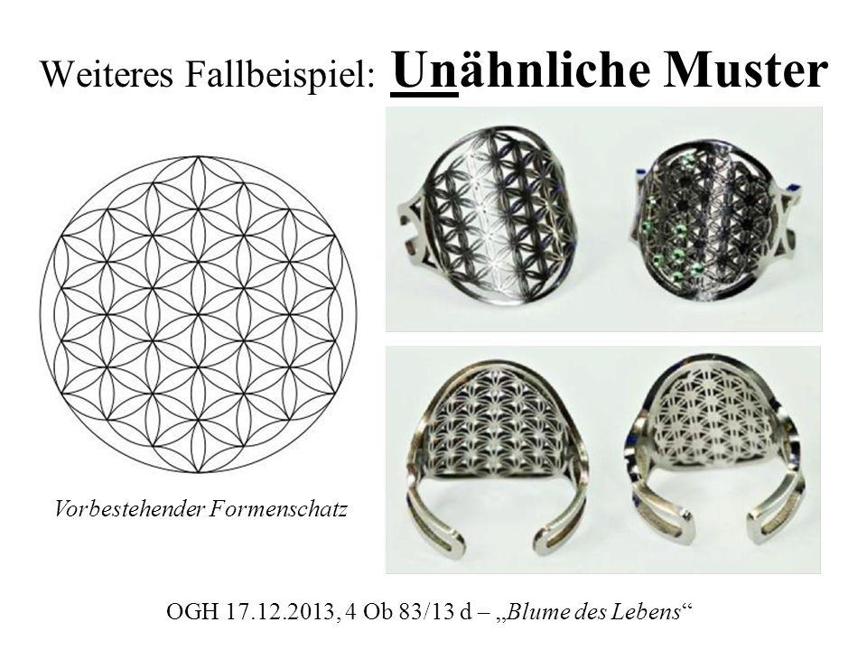Weiteres Fallbeispiel: Unähnliche Muster OGH 17.12.2013, 4 Ob 83/13 d – Blume des Lebens Vorbestehender Formenschatz
