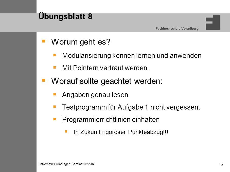 Informatik Grundlagen, Seminar 8 WS04 25 Übungsblatt 8 Worum geht es.