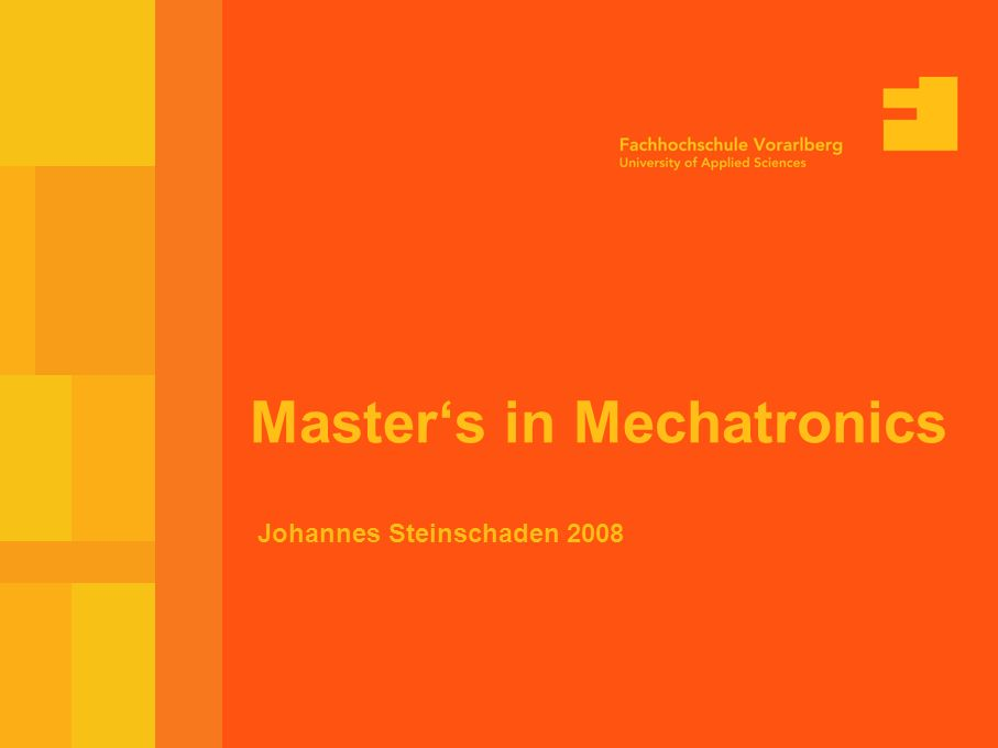 Seite 2 Studienziele Ausbildungsniveau im Vergleich zum Bachelor Mechatronik –vertiefte technische Fachkompetenz –höhere Wissenschaftlichkeit –betriebswirtschaftliche Kompetenz –Vorbereitung auf Führungsverantwortung Spezialisierungen –Mechatronics in Production –Optimization of Mechatronic Systems