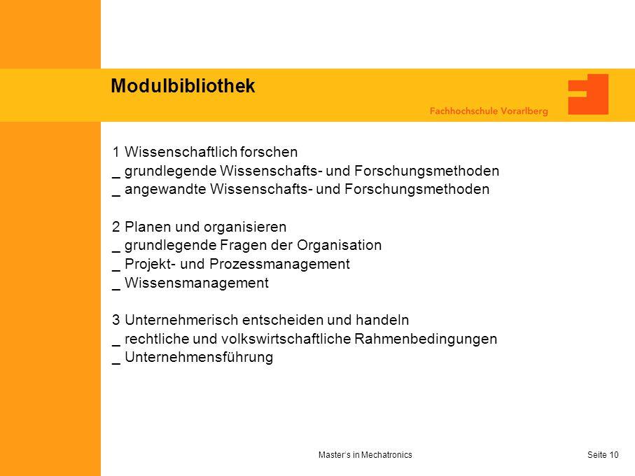 Masters in MechatronicsSeite 10 Modulbibliothek 1 Wissenschaftlich forschen _ grundlegende Wissenschafts- und Forschungsmethoden _ angewandte Wissensc