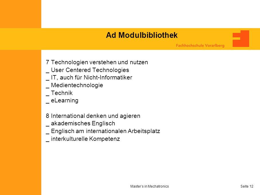 Masters in MechatronicsSeite 12 Ad Modulbibliothek 7 Technologien verstehen und nutzen _ User Centered Technologies _ IT, auch für Nicht-Informatiker