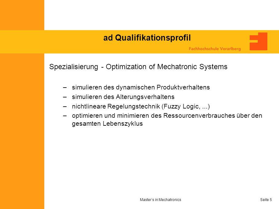 Masters in MechatronicsSeite 5 ad Qualifikationsprofil Spezialisierung - Optimization of Mechatronic Systems –simulieren des dynamischen Produktverhal
