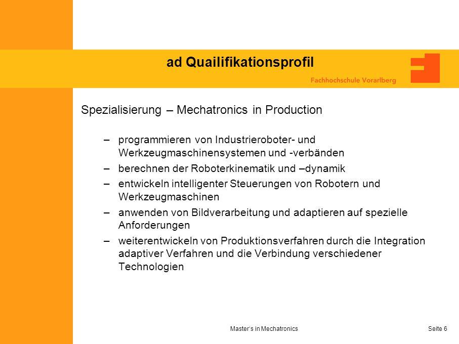 Masters in MechatronicsSeite 6 ad Quailifikationsprofil Spezialisierung – Mechatronics in Production –programmieren von Industrieroboter- und Werkzeug