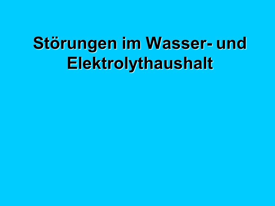 Störungen im Wasser- und Elektrolythaushalt