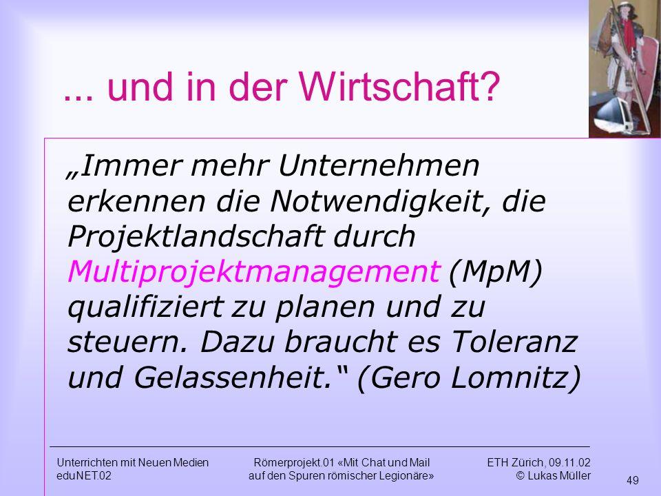 ETH Zürich, 09.11.02 © Lukas Müller 49 Unterrichten mit Neuen Medien eduNET.02 Römerprojekt.01 «Mit Chat und Mail auf den Spuren römischer Legionäre»...