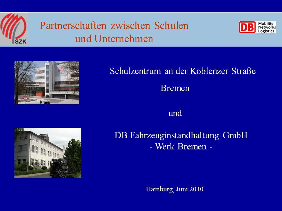 Partnerschaften zwischen Schulen und Unternehmen Hamburg, Juni 2010 Schulzentrum an der Koblenzer Straße Bremen und DB Fahrzeuginstandhaltung GmbH - Werk Bremen - Bild DB