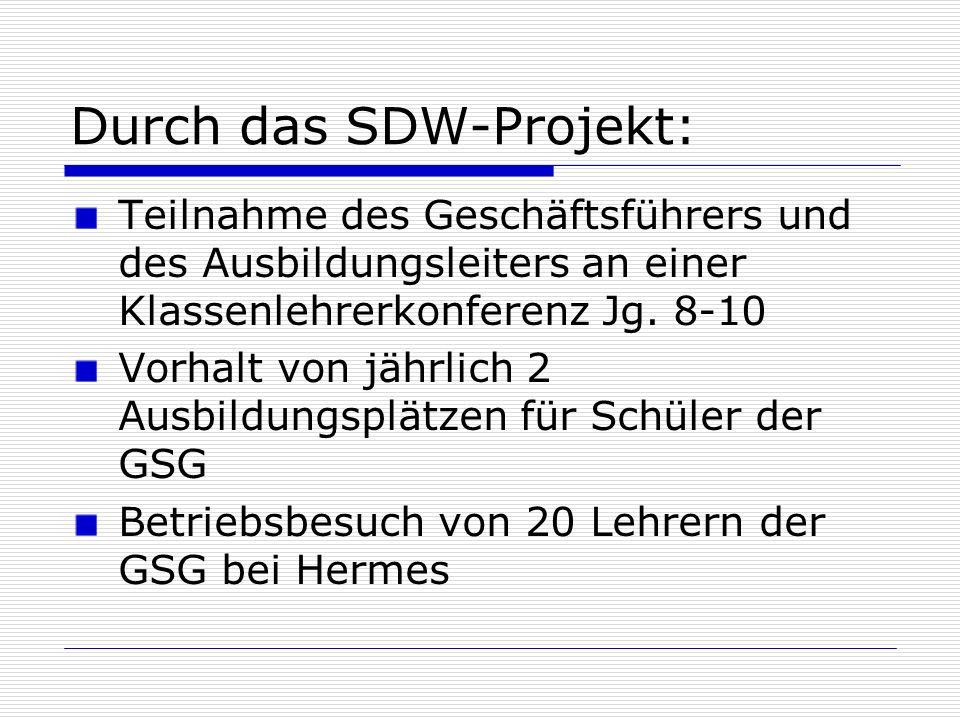 Durch das SDW-Projekt: Teilnahme des Geschäftsführers und des Ausbildungsleiters an einer Klassenlehrerkonferenz Jg. 8-10 Vorhalt von jährlich 2 Ausbi