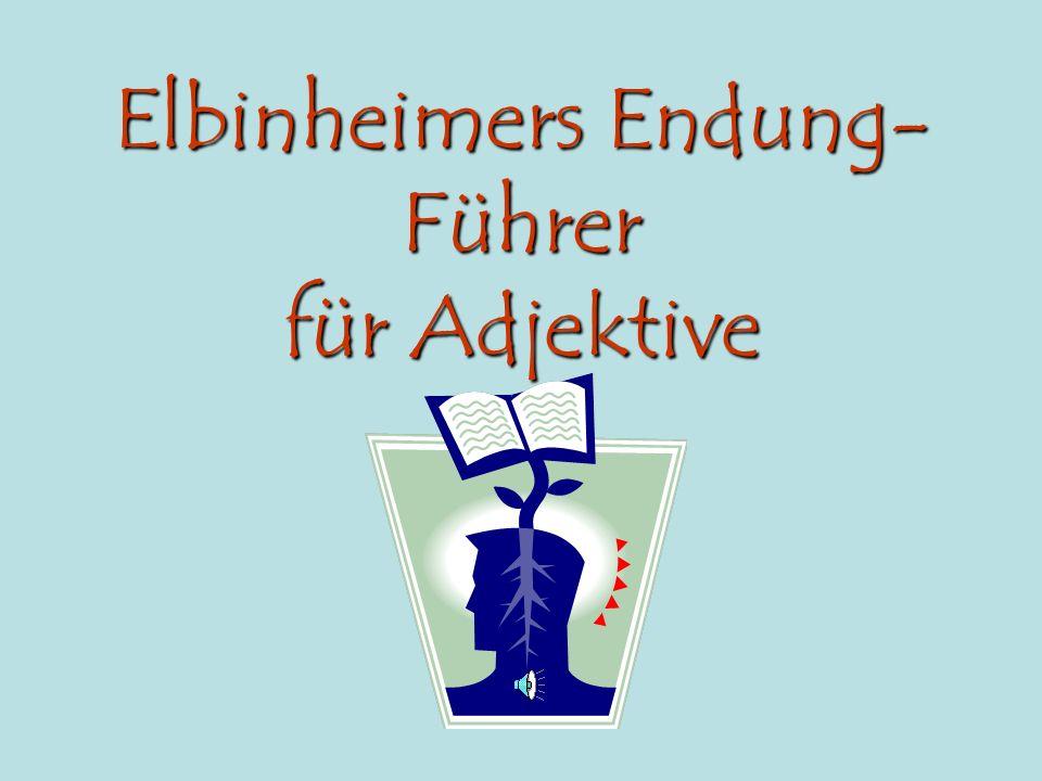 Elbinheimers Endung- Führer für Adjektive