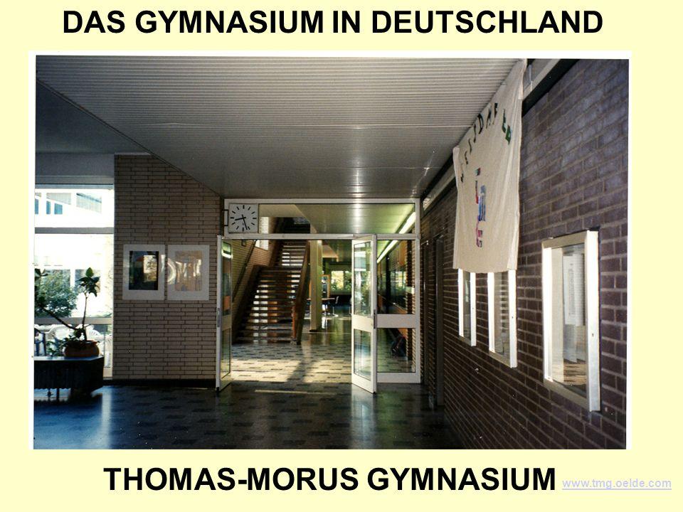 THOMAS-MORUS GYMNASIUM OELDE, DEUTSCHLAND ein städtisches Gymnasium für Jungen und Mädchen 867 Schülerinnen und Schüler 50 Lehrkräfte Klassen 5-13
