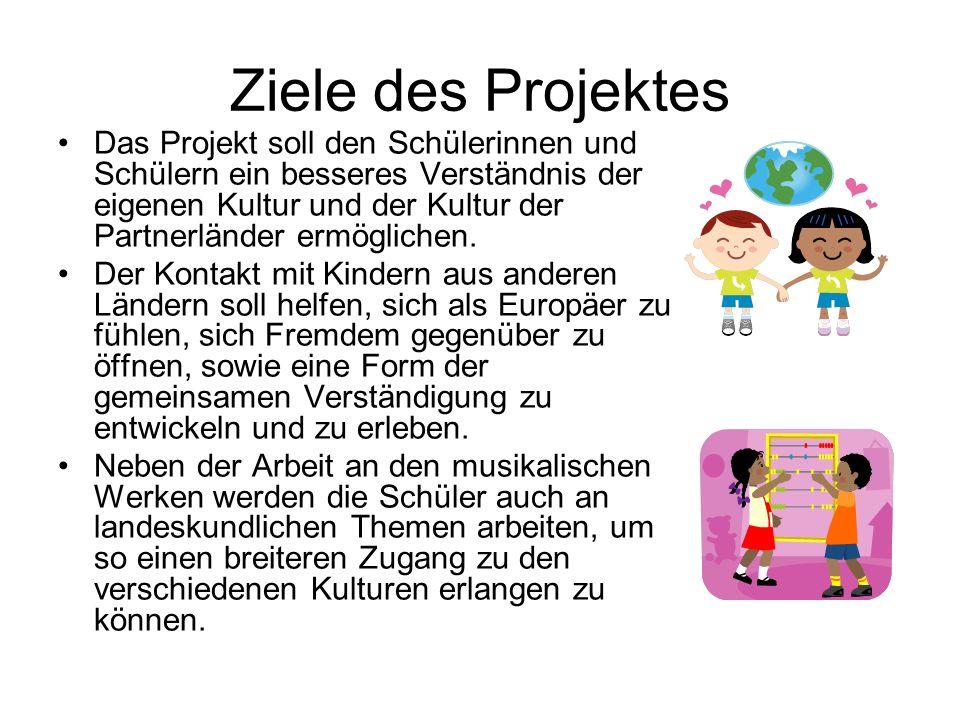 Ziele des Projektes Das Projekt soll den Schülerinnen und Schülern ein besseres Verständnis der eigenen Kultur und der Kultur der Partnerländer ermöglichen.