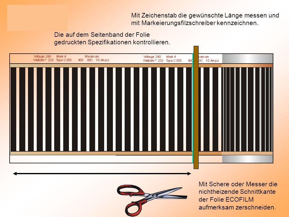 Die auf dem Seitenband der Folie gedruckten Spezifikationen kontrollieren.