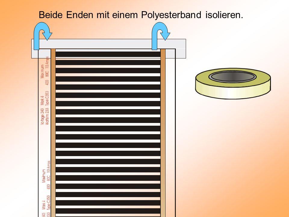 Beide Enden mit einem Polyesterband isolieren.