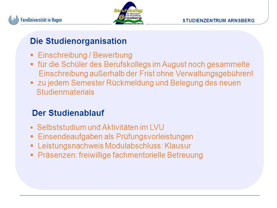 STUDIENZENTRUM ARNSBERG Die Studienorganisation Einschreibung / Bewerbung für die Schüler des Berufskollegs im August noch gesammelte Einschreibung au