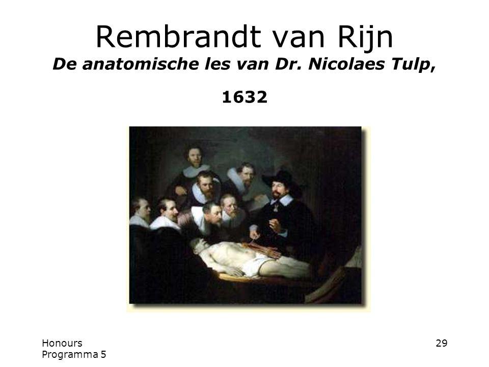 Honours Programma 5 29 Rembrandt van Rijn De anatomische les van Dr. Nicolaes Tulp, 1632