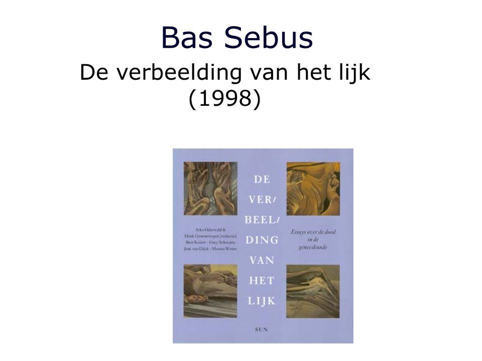 Bas Sebus De verbeelding van het lijk (1998)