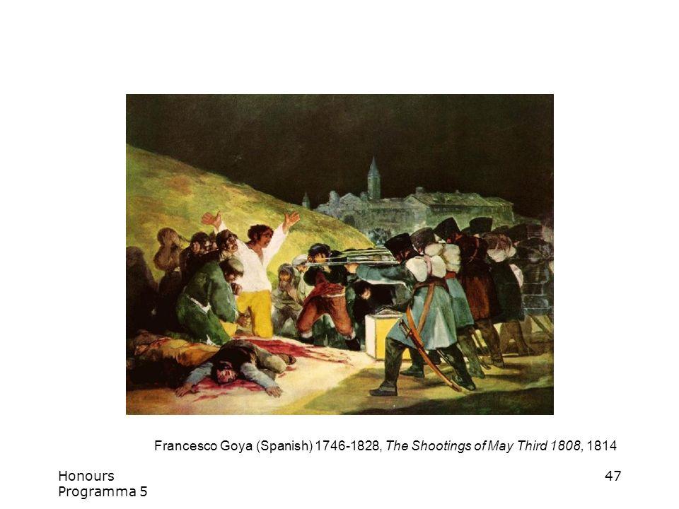 Honours Programma 5 47 Francesco Goya (Spanish) 1746-1828, The Shootings of May Third 1808, 1814