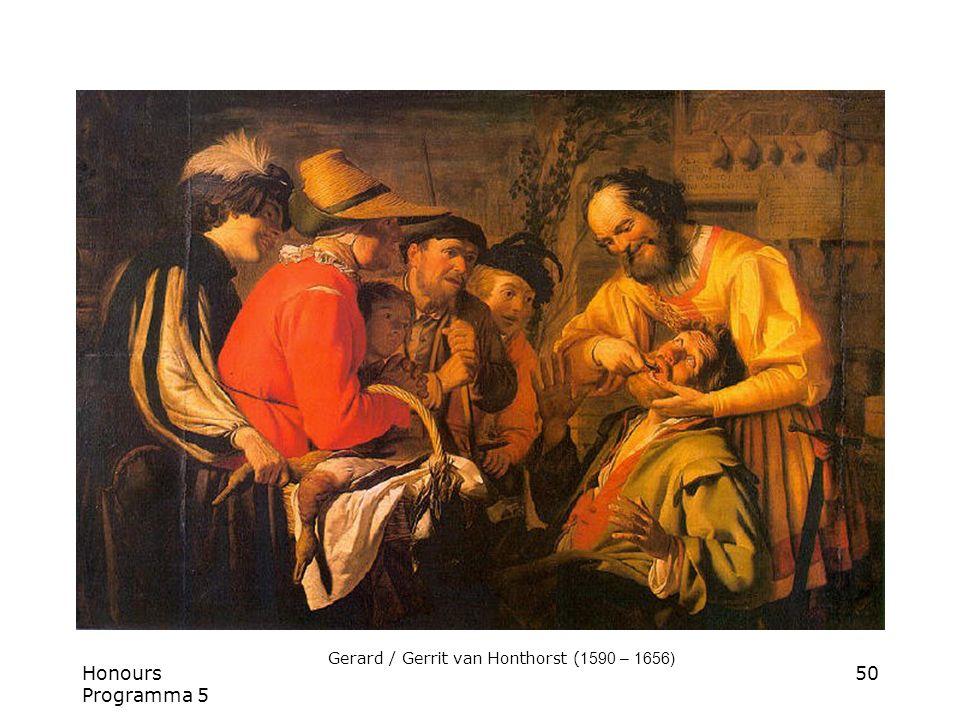 Honours Programma 5 50 Gerard / Gerrit van Honthorst ( 1590 – 1656)