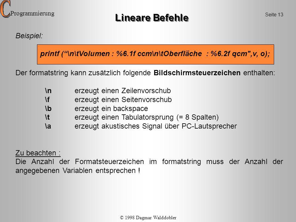 Lineare Befehle 3.2 Die Eingabefunktion Diese Funktion hält den Programmlauf an und erwartet für jede angegebene Variable eine Text- bzw.