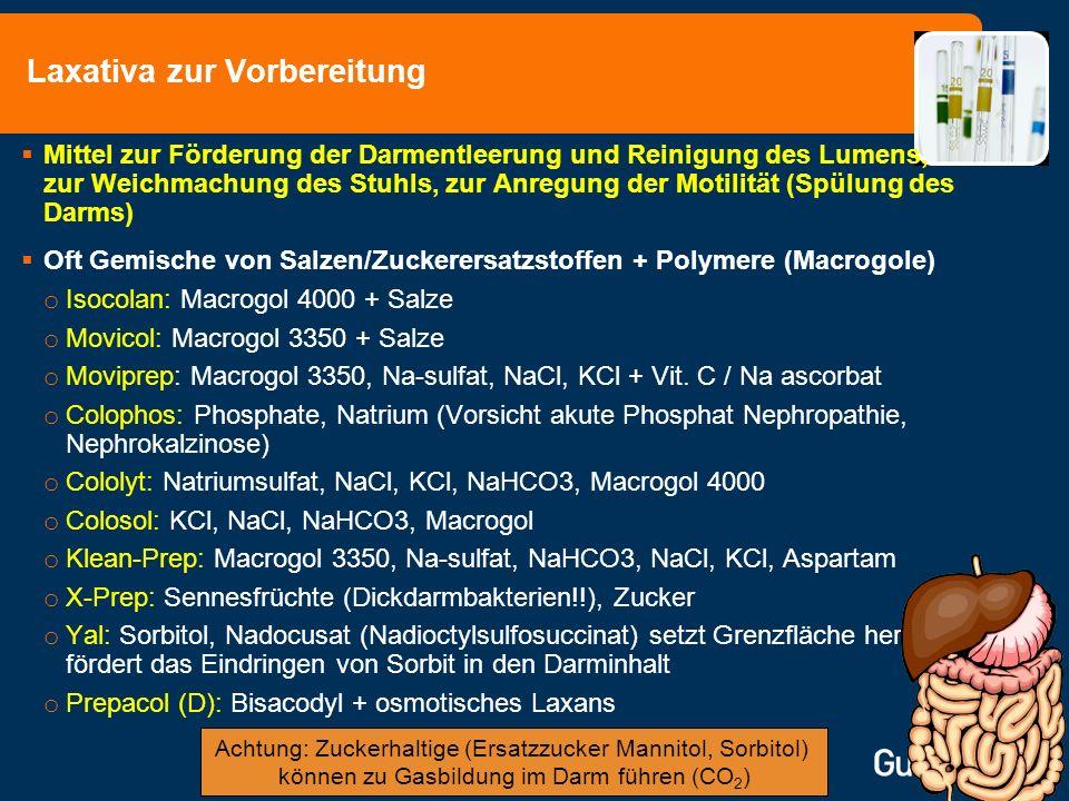 Laxativa zur Vorbereitung Mittel zur Förderung der Darmentleerung und Reinigung des Lumens, zur Weichmachung des Stuhls, zur Anregung der Motilität (S