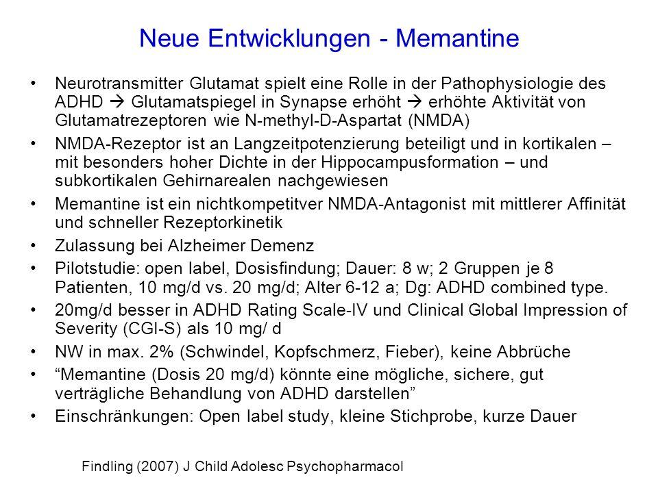 Neue Entwicklungen - Memantine Neurotransmitter Glutamat spielt eine Rolle in der Pathophysiologie des ADHD Glutamatspiegel in Synapse erhöht erhöhte