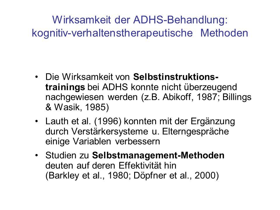 Wirksamkeit der ADHS-Behandlung: kognitiv-verhaltenstherapeutische Methoden Die Wirksamkeit von Selbstinstruktions- trainings bei ADHS konnte nicht üb