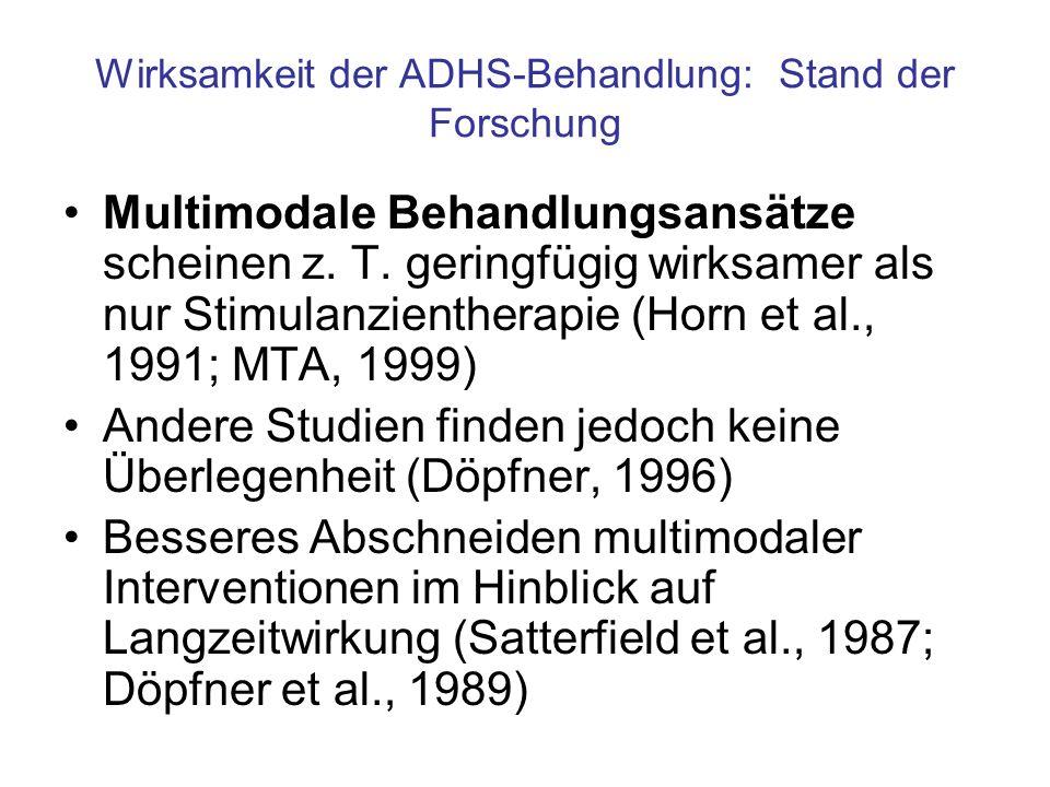 Wirksamkeit der ADHS-Behandlung: Stand der Forschung Multimodale Behandlungsansätze scheinen z. T. geringfügig wirksamer als nur Stimulanzientherapie