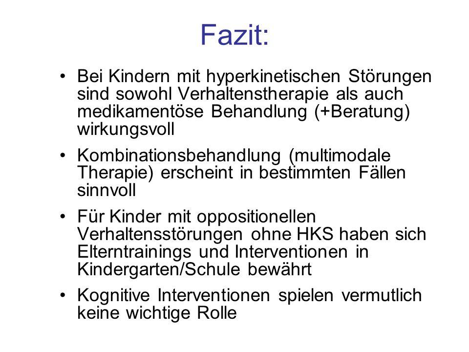 Fazit: Bei Kindern mit hyperkinetischen Störungen sind sowohl Verhaltenstherapie als auch medikamentöse Behandlung (+Beratung) wirkungsvoll Kombinatio