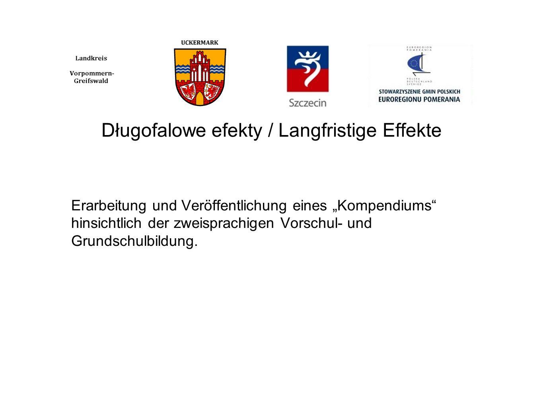 Długofalowe efekty / Langfristige Effekte Erarbeitung und Veröffentlichung eines Kompendiums hinsichtlich der zweisprachigen Vorschul- und Grundschulbildung.
