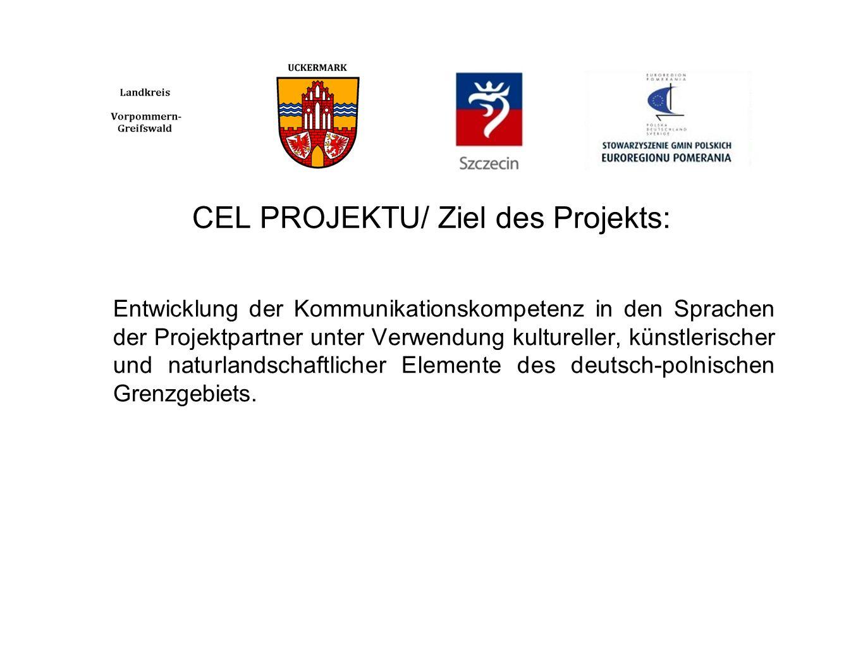 CEL PROJEKTU/ Ziel des Projekts: Entwicklung der Kommunikationskompetenz in den Sprachen der Projektpartner unter Verwendung kultureller, künstlerischer und naturlandschaftlicher Elemente des deutsch-polnischen Grenzgebiets.