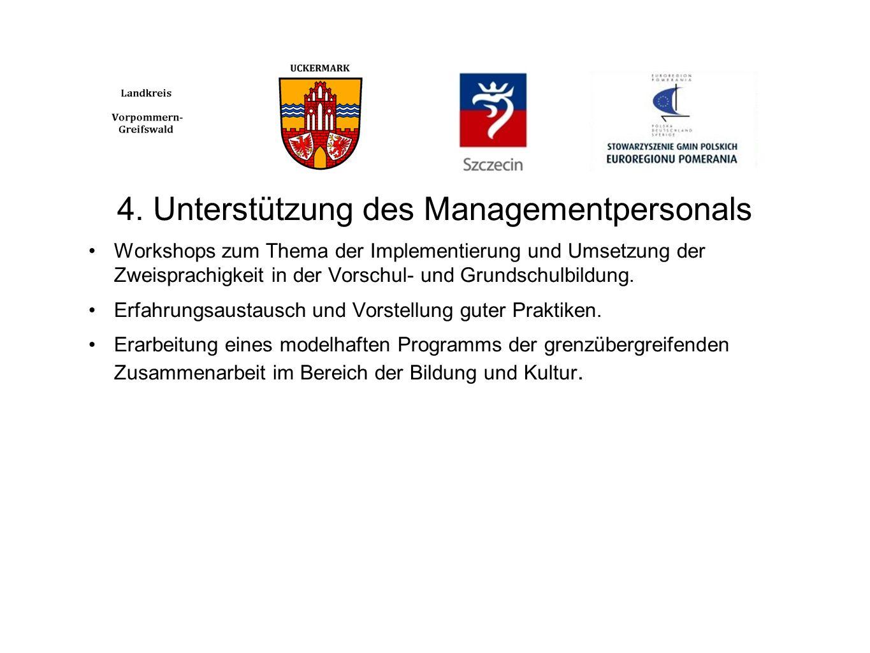 4. Unterstützung des Managementpersonals Workshops zum Thema der Implementierung und Umsetzung der Zweisprachigkeit in der Vorschul- und Grundschulbil