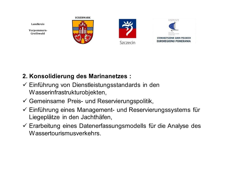 2. Konsolidierung des Marinanetzes : Einführung von Dienstleistungsstandards in den Wasserinfrastrukturobjekten, Gemeinsame Preis- und Reservierungspo