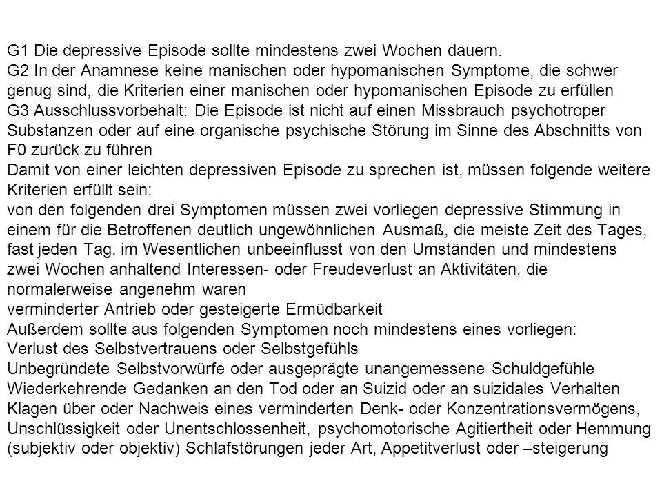 G1 Die depressive Episode sollte mindestens zwei Wochen dauern.